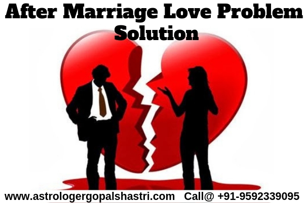 After Marriage Love Problem Solution in India - Call Now +91-9592339095Astrology and VaastuAstrologyAll Indiaother